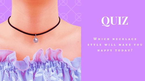 Quiz: Which necklace style will make you happy today?
