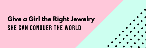 Give a girl the right jewelry, she can conquer the world!