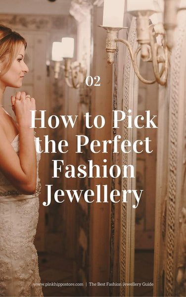 Pick perfect Fashion Jewellery