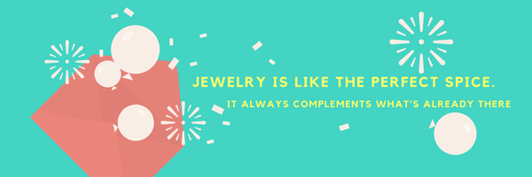 Jewelry is like the perfect spice. It always complements what's already there!