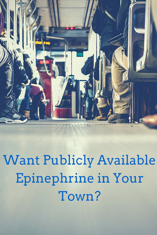 How to Get Publicly Available Epinephrine in Your Town