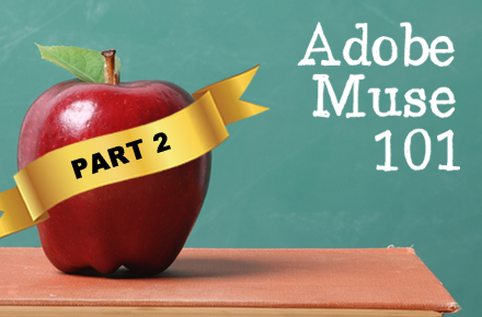 Muse Jam: Adobe Muse 101, Part 2 — Building a Website from Scratch