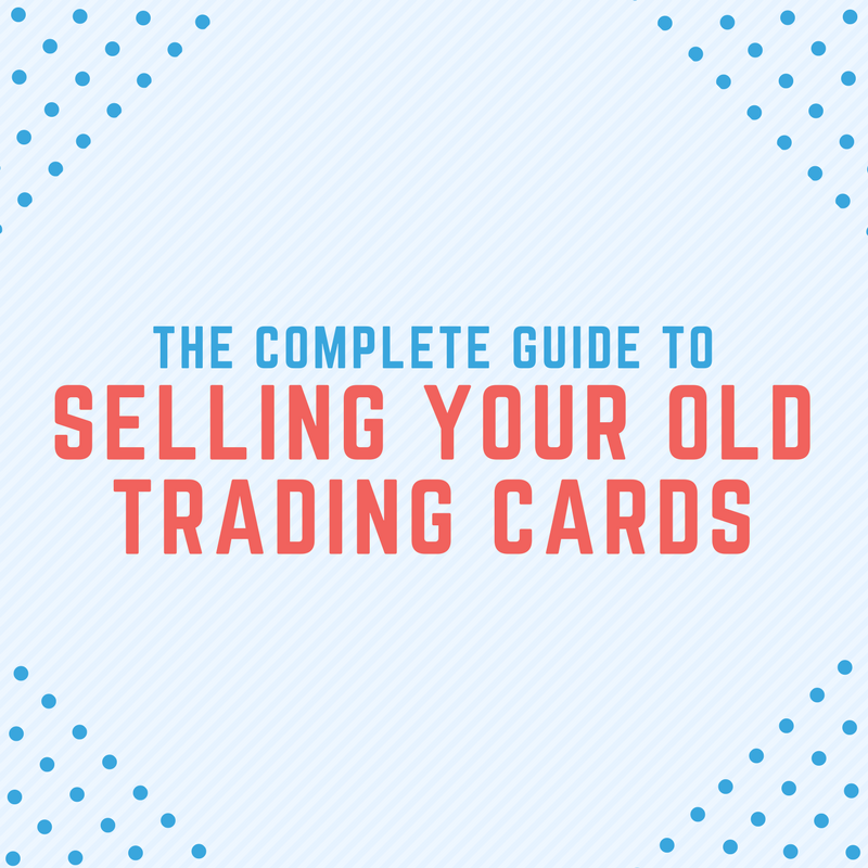 The Complete Guide To Selling Your Old Trading Cards Zephyr Epic