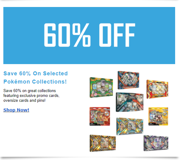 Save 60% off selected Pokemon Collections!