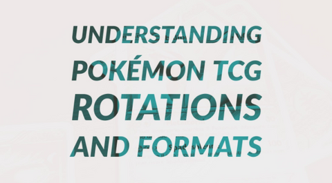 Understanding Pokémon TCG Rotations and Formats