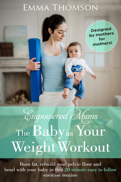 The Baby as your Weight Workout - ebook for Kindle
