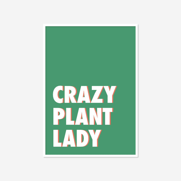 Crazy Plant Lady | Home Decor - Wall Art - Typography - Botanical