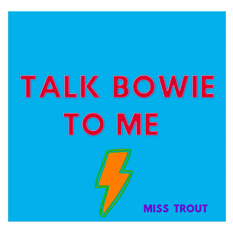 'Talk Bowie To Me' Print