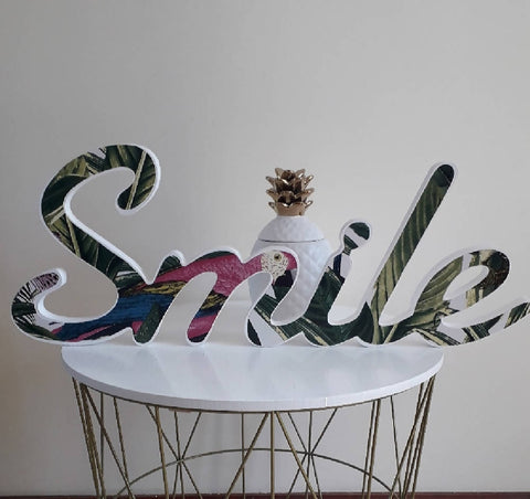 'Smile'.....wooden word with tropical print