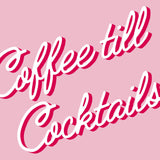 Coffee till Cocktails Art Print (pink) | Home Decor - Wall Art - Typography