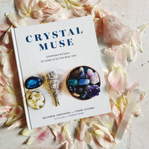 Crystal Muse - Everyday Rituals to Tune into the Real You by Heather Askinosie and Timmi Jandro