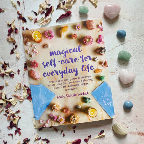 Magical Self Care for Everyday Life by Leah Vanderweldt