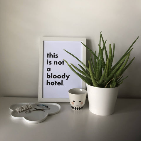'This Is Not A Bloody Hotel' A4 Typography Print