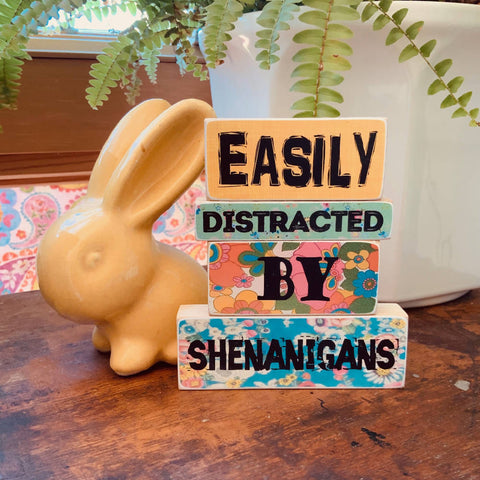 EASILY DISTRACTED BY SHENANIGANS - WOODEN BLOCKS