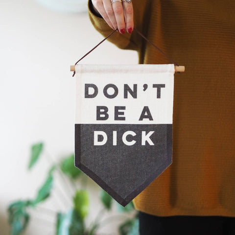Don't Be A Dick Linen Flag Wall Hanging