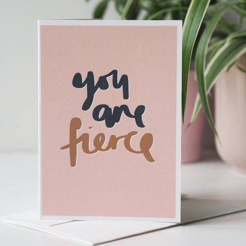 You Are Fierce Hand Lettered Card
