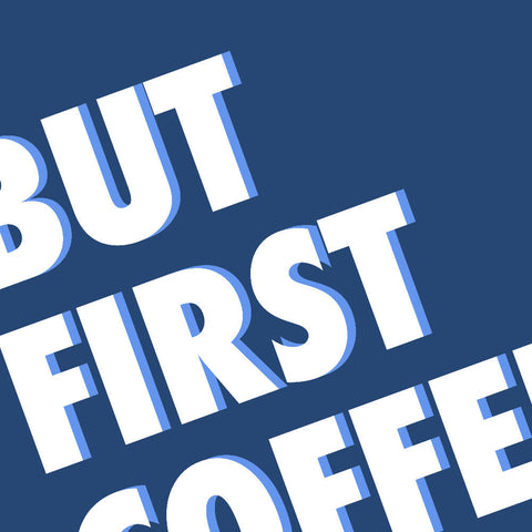 But First Coffee (blue/cornflower) | Home Decor - Wall Art - Typography