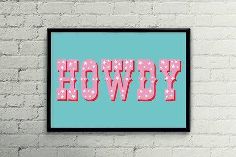 Howdy Poster Print - 6 Colours to choose - Home Decor - Wall Art