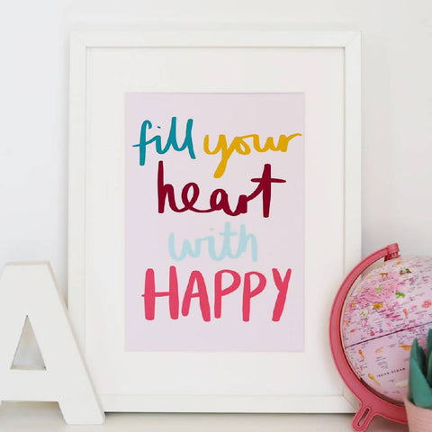 Fill Your Heart With Happy Typography Print