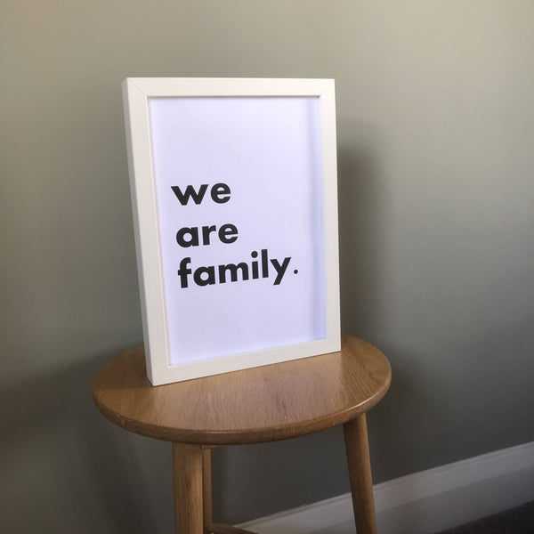 'We Are Family' A4 Typography Print