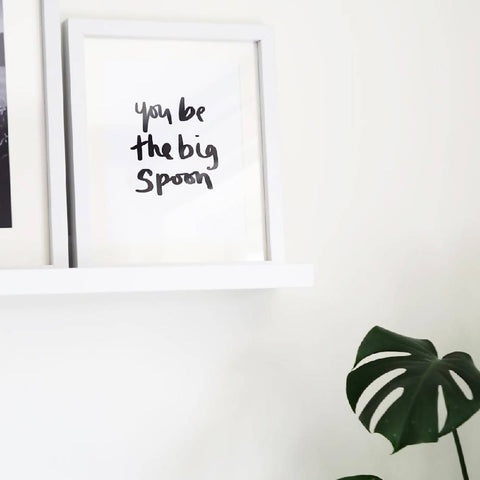 You Be The Big Spoon Typography Quote Print