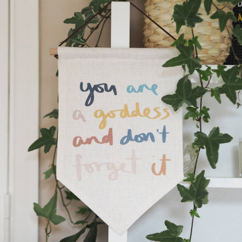 You Are A Goddess Linen Flag Wall Hanging