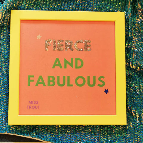 'Fierce And Fabulous' Print