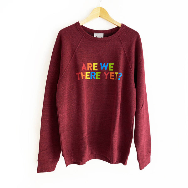 ARE WE THERE YET? super soft sweatshirt
