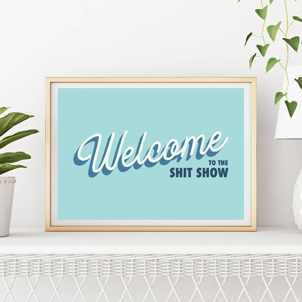 Welcome to the Shit Show (blue) | Home Decor - Wall Art - Typography