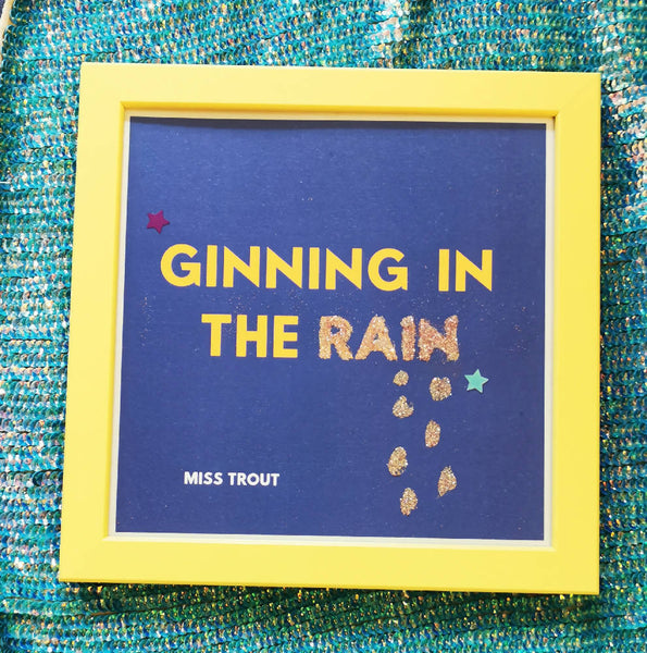 'Ginning In The Rain' Print