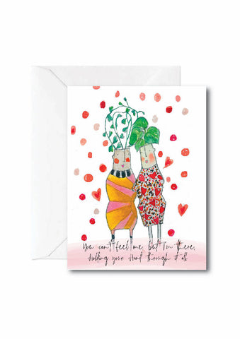 You can't feel me buy I'm there - GREETING CARD