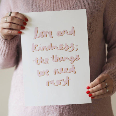 Love & Kindness Hand Lettered Typography Print