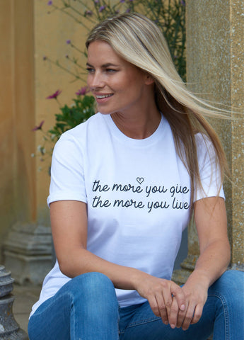 THE MORE YOU GIVE, THE MORE YOU LIVE TEE