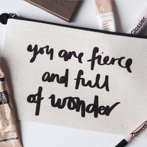 Fierce & Full Of Wonder Make Up Pouch