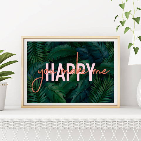 You Make Me Happy Art Print | Home Decor - Wall Art - Typography