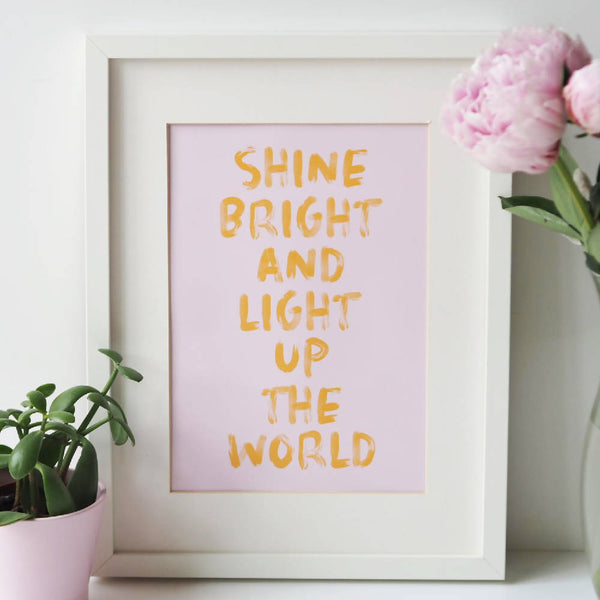 Shine Bright Typography Quote Print