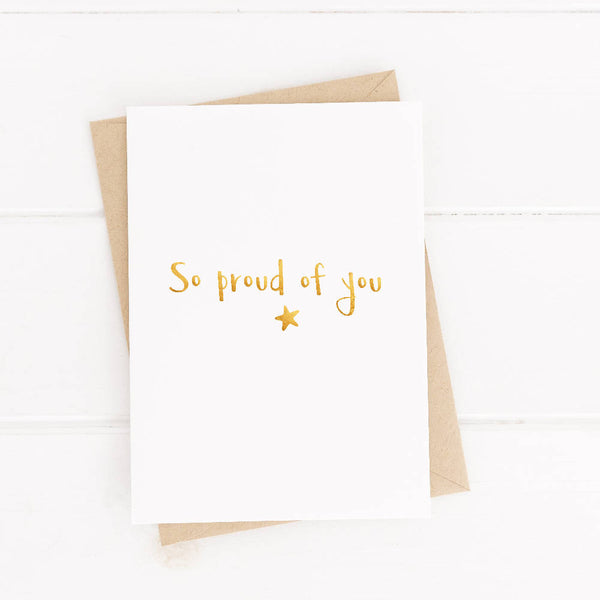 So Proud of You gold foil, handpressed card