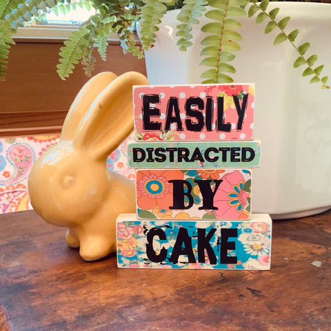 EASILY DISTRACTED BY CAKE - WOODEN BLOCKS