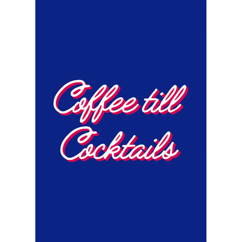 Coffee till Cocktails Art Print (blue) | Home Decor - Wall Art - Typography