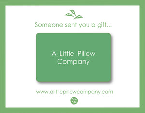 Take the stress out of shopping with a virtual gift card from A Little Pillow Company.