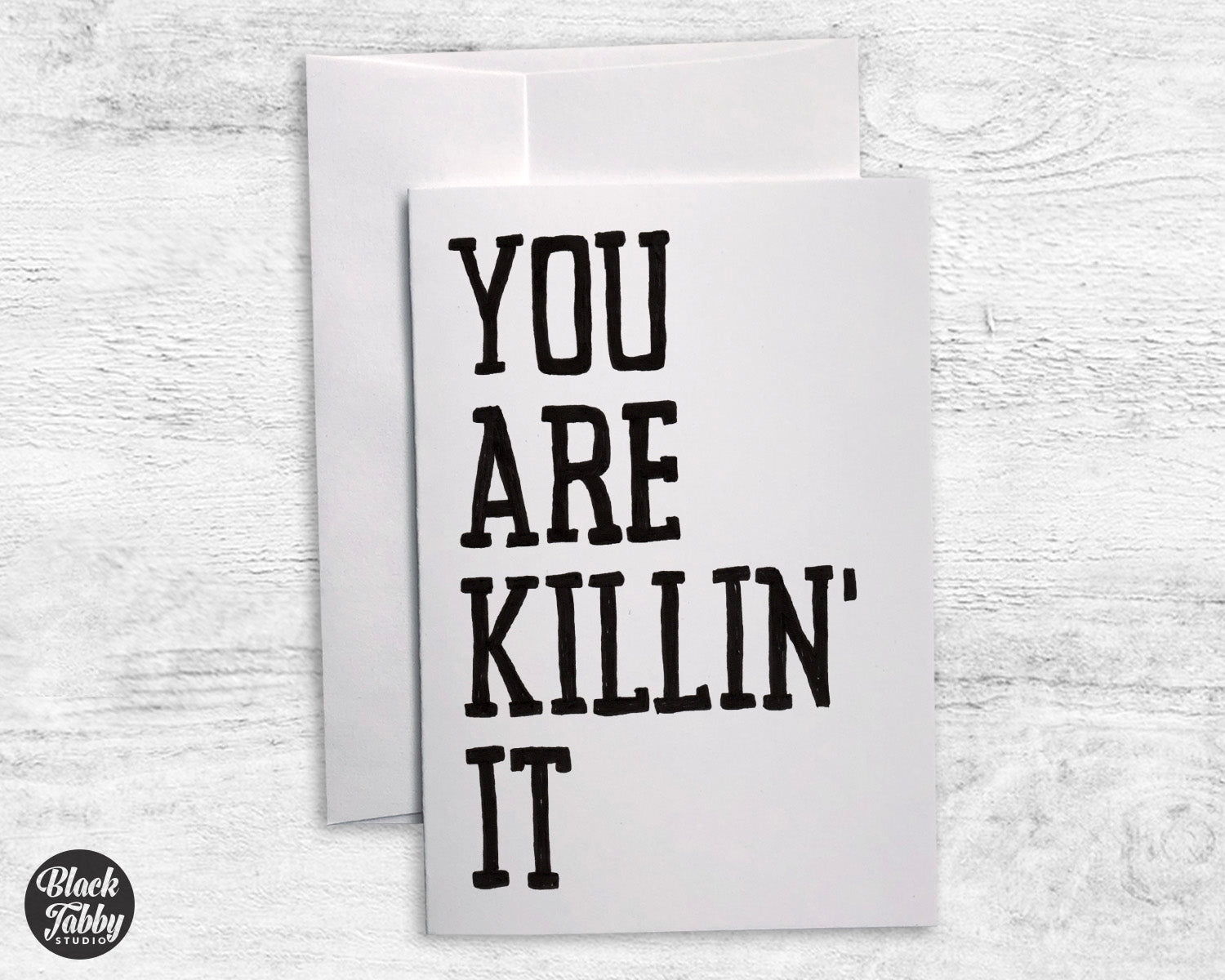 You are killin it greeting cards black tabby studio m4hsunfo
