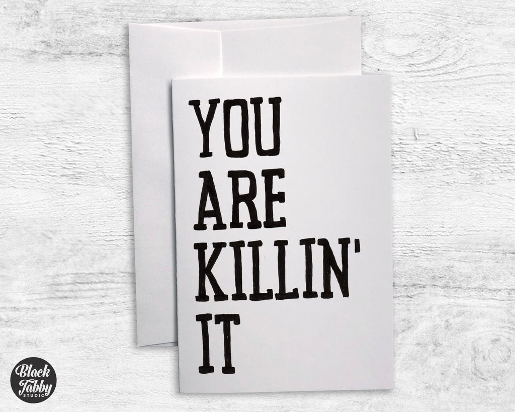 You Are Killin' It - Greeting Cards