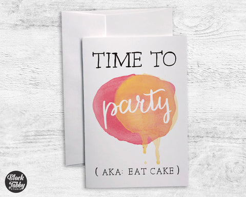 Time To Party - Greeting Cards