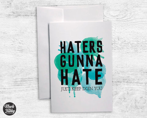 Haters Gunna Hate Green - Sympathy Cards