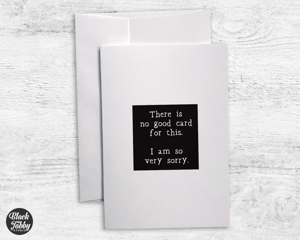 There's No Good Card... - Sympathy Cards