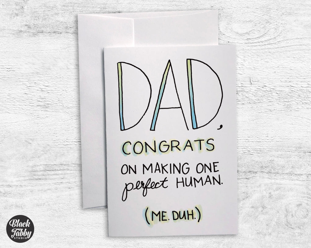 Dad, Congrats on Making One Perfect Human - Greeting Cards