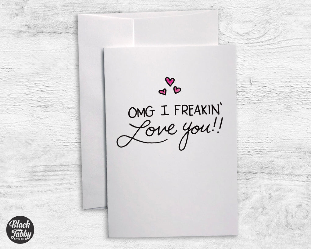 OMG I Freakin' Love You - Greeting Cards