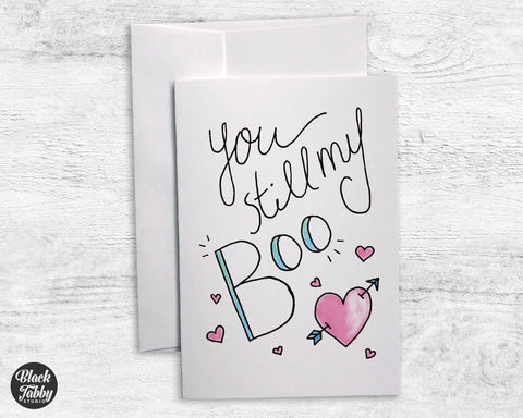 You Still My Boo - Greeting Cards
