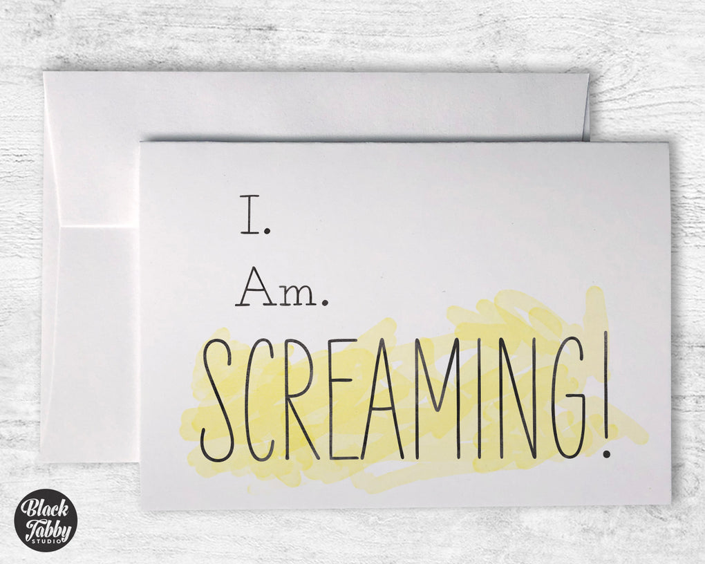 I am SCREAMING! - Greeting Cards