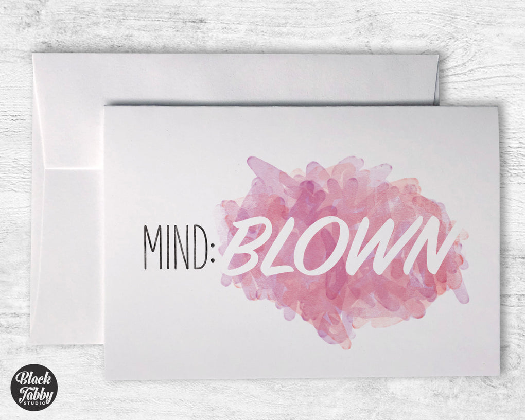 Mind: BLOWN - Greeting Cards